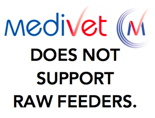 Medivet Top Brass Appears not to Support Raw Feeders…