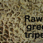 Raw Green Tripe