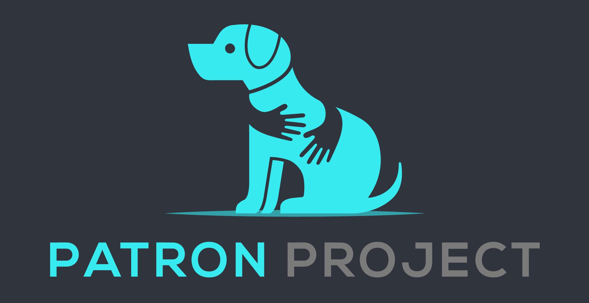 Patron Project has Arrived and it's Going to Change Everything. Dogs First